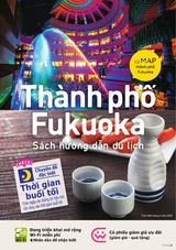 Fukuoka City Visitor's Guide Vietnamese